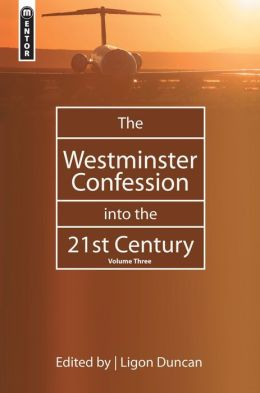 The Westminster Confession in the 21st Century