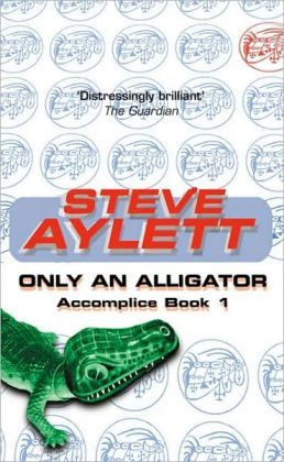 Only an Alligator: Book One of The Accomplice Series