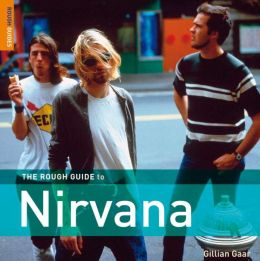 The Rough Guide to Nirvana (Rough Guide Sports/Pop Culture Series)