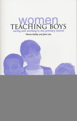 Women Teaching Boys: Caring and Working in the Primary School