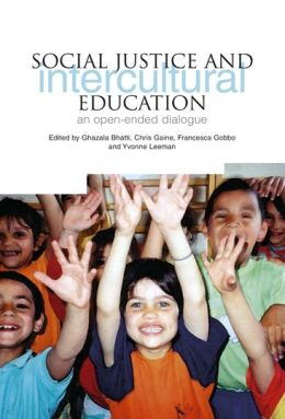 Social Justice and Intercultural Education: An Open-Ended Dialogue