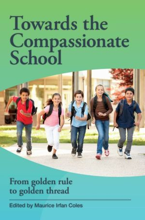 Towards the Compassionate School: From Golden Rule to Golden Thread