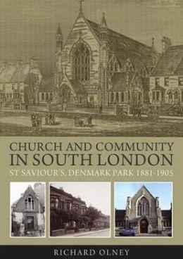 Church and Community in South London: St Saviour's, Denmark Park 1881-1905