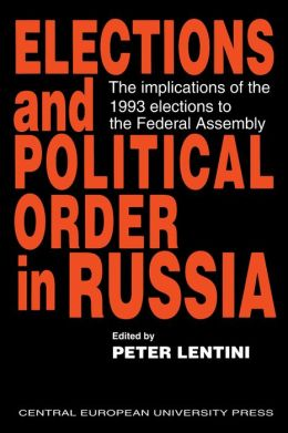 Elections And Political Order In Russia