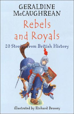 Rebels and Royals: 20 Stories from British History