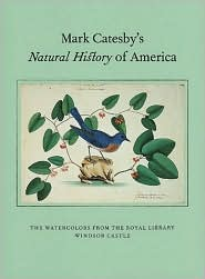 Mark Catesby's Natural History of America: Watercolours from the Royal Library, Windsor Castle