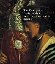 The Emergence of Jewish Artists: Painting in Nineteenth-Century Europe