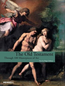 Old Testament: Through 100 Masterpieces of Art