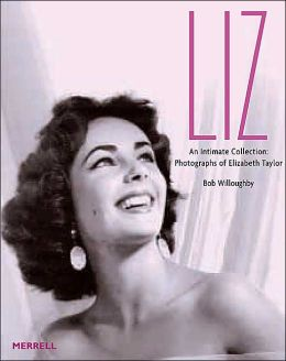 Liz: An Intimate Collection: Photographs of Elizabeth Taylor