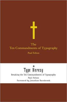 Ten Commandments of Typograpy/Type Heresy