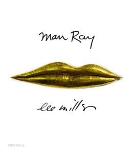 Man Ray Lee Miller: Partners in Surrealism