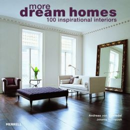 More Dream Homes: 100 Inspirational Interiors