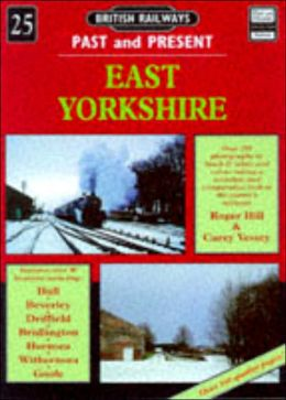 British Railways past and Present: 25. East Yorkshire