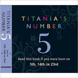 Titania's Number 5 : Born on 5th, 14th, 23rd