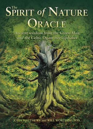 Spirit of Nature Oracle: Ancient Wisdom from the Green Man and the Celtic Ogam Tree Alphabet