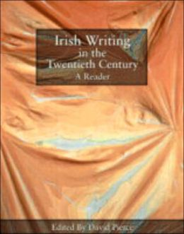 Irish Writing in the Twentieth Century: A Reader