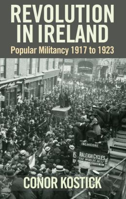 Revolution in Ireland: Popular Militancy 1917-1923