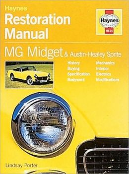 Mg Midget, Austin Healey and Sprite Restoration Manual