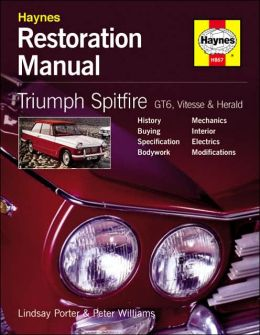 Triumph Spitfire, GT6, Vitesse and Herald Restoration Manual