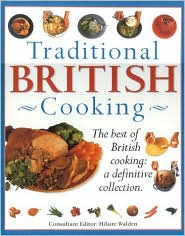 Traditional British Cooking: The Best of British Cooking; A Definitive Collection