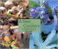 A Year in the Country: Inspirational Displays and Creations Using Nature's Seasonal Beauty