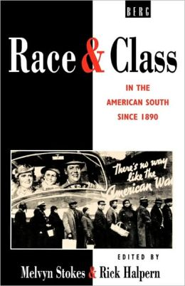 Race and Class in the American South Since 1890