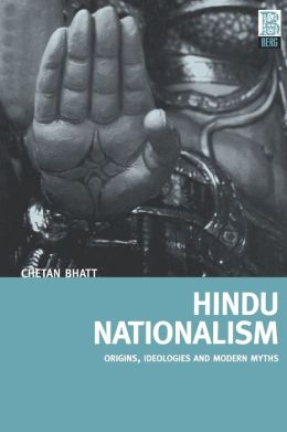 Hindu Nationalism: Origins,Ideologies and Modern Myths