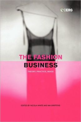 Fashion Business: Theory, Practice, Image