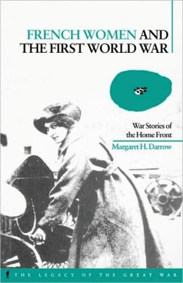 French Women and the First World War: War Stories of the Home Front