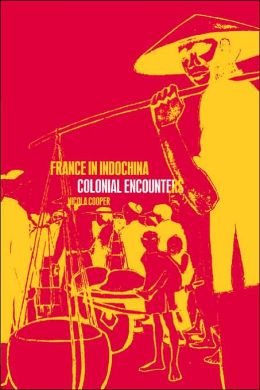 France in Indochina: Colonial Encounters