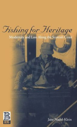 Fishing for Heritage: Modernity and Loss Along the Scottish Coast