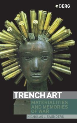 Trench Art: Materialities and Memories of War