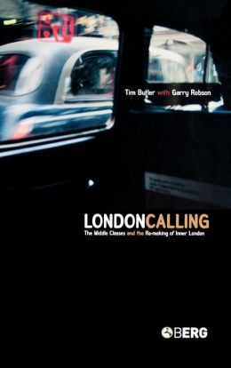 London Calling: The Middle Classes and the Re-making of Inner London