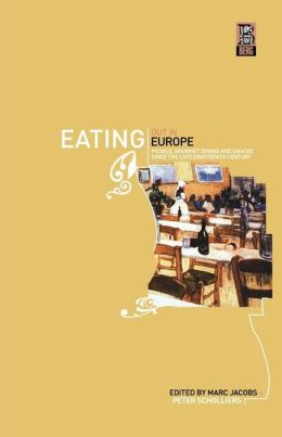 Eating Out in Europe: Picnics, Gourmet Dining and Snacks Since the Late Eigteenth Century