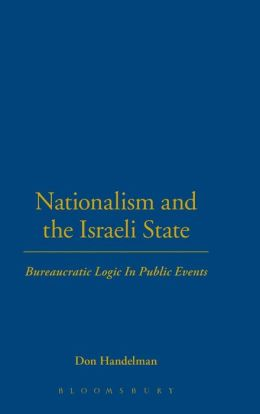 Nationalism and the Israeli State: Bureaucratic Logic In Public Events