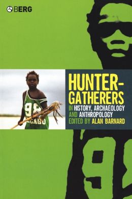 Hunter-Gatherers in History, Archaeology and Anthropology