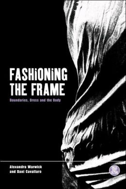 Fashioning the Frame: Boundaries, Dress and the Body