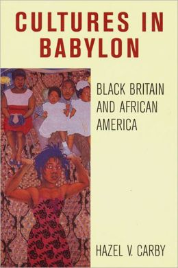 Cultures in Babylon: Black Britain and African America