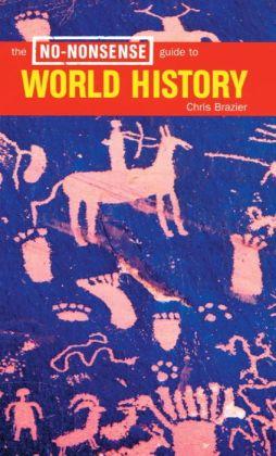 The No-Nonsense Guide to World History
