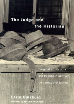 The Judge and the Historian: Marginal Notes on a Late 20th-Century Miscarriage of Justice