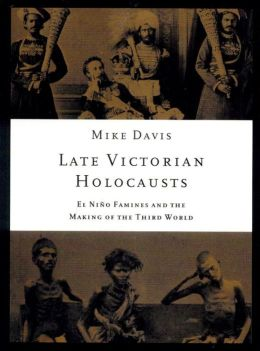 Late Victorian Holocausts: El Nino Families and the Making of the Third World