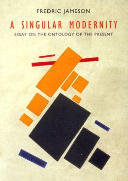 A Singular Modernity: Essay on the Ontology of the Present