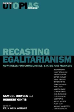 Recasting Egalitarianism: New Rules for Communities, States and Markets
