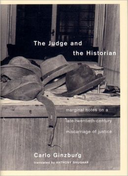 The Judge and the Historian: Notes on a Late-Twentieth-Century Miscarriage of Justice
