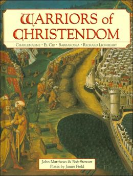 Warriors of Christendom: Charlemagne - El Cid - Barbarossa - Richard Lionheart