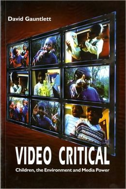 Video Critical: Children, the Environment and Media Power