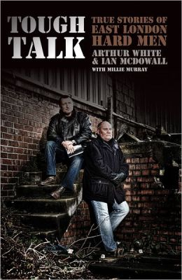 Tough Talk: True Stories of east London Hard men