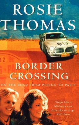 Border Crossing: On the Road from Paris to Peking