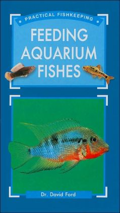 Practical Fishkeeper's Guide to Feeding Aquarium Fishes