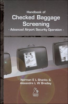 Handbook of Checked Baggage Screening: Advanced Airport Security Operation